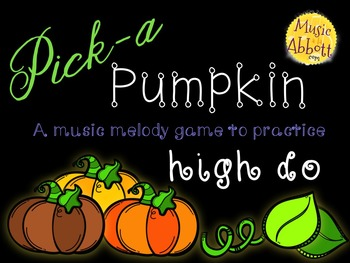 Pick-a Pumpkin: a set of melodic games for reading and writing high do