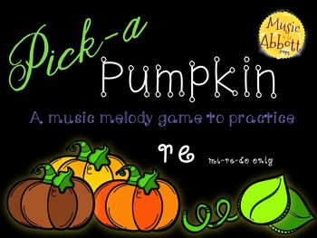 Pick-a Pumpkin: a set of melodic games for reading and writing re (mi-re-do)