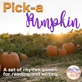 Pick-a Pumpkin: a set of rhythmic games for reading and writing practice