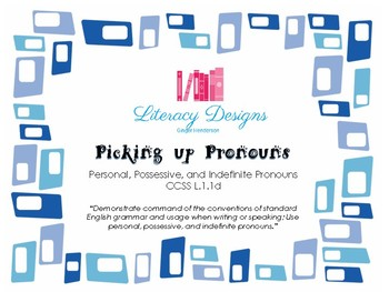 Picking up Pronouns - Personal, Possessive, and Indefinite Pronouns