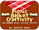 Picnic Basket Craftivity & BONUS Picnic Writing Centers!