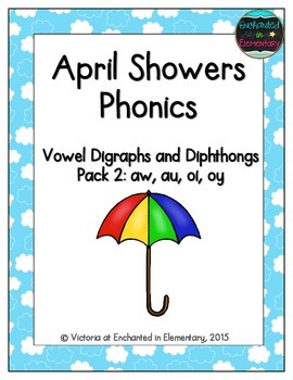 April Showers Phonics: Vowel Digraphs and Diphthongs Pack 2: aw, au, oi, oy