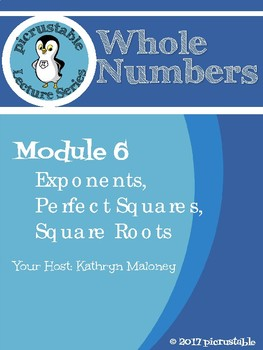 Picrustable Lecture Series: Module 6 Exponents, Perfect Squares, Square Roots