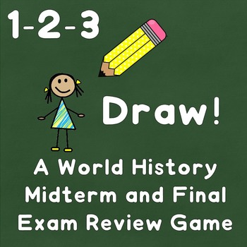 1-2-3 Draw! A World History Midterm and Final Exam Review Game