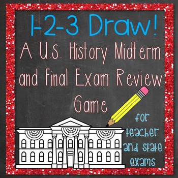 1-2-3 Draw! A U.S. History Midterm and Final Exam Review Game
