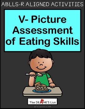 ABLLS-R ALIGNED ACTIVITIES V Picture Assessment of Eating Skills