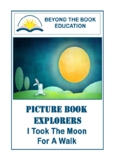 Picture Book Explorers ~ I Took the Moon for a Walk