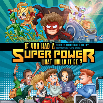 Picture Book: If You Had A Super Power What Would It Be?