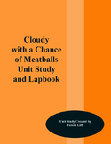 Cloudy With a Chance of Meatballs Unit Study and Lapbook