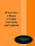 If You Give a Mouse a Cookie Unit Study and Lapbook