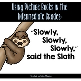 "Picture Books for Intermediate Grades: ""Slowly, Slowly, Slowly,"" said the Sloth"