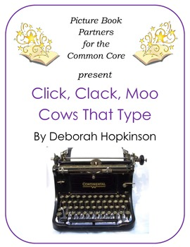 Picture Books for the Common Core:  Click, Clack, Moo Cows That Type