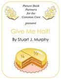 Picture Books for the Common Core:  Give Me Half!
