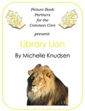 Picture Books for the Common Core:  Library Lion