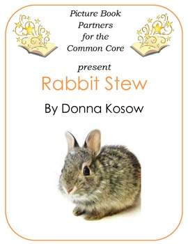 Picture Books for the Common Core:  Rabbit Stew