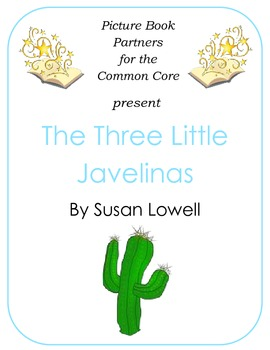 Picture Books for the Common Core:  The Three Little Javelinas