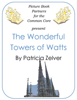 Picture Books for the Common Core:  The Wonderful Towers of Watts