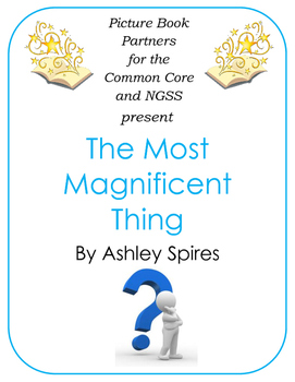 Picture Books for the Common Core and NGSS:  The Most Magnificent Thing