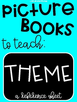 Picture Books To Teach Theme A Reference Guide By Leslie Ann Tpt