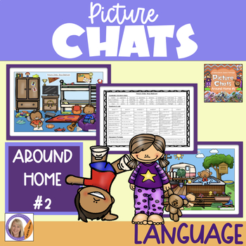 Picture Chat- Around Home Set 2. Vocabulary, 'wh' questions and discussion
