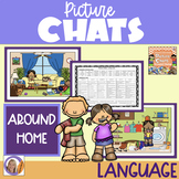 Picture Chat- Around Home. Vocabulary, 'wh' questions and discussion