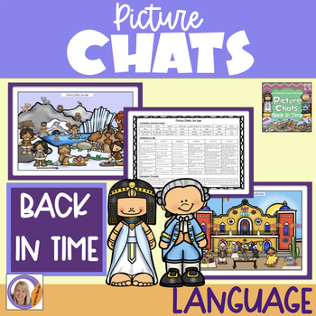 Picture Chat- Back in Time. Vocabulary, 'wh' questions and discussion