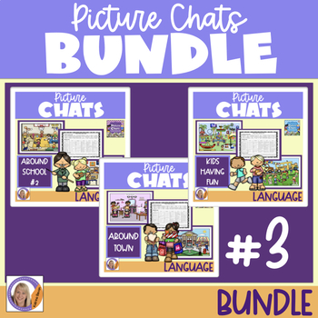 Picture Chat- Bundle #3! Vocabulary, Wh questions & discussion