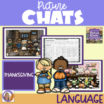 Picture Chats- Thanksgiving Special Edition- Vocab, Wh questions & discussion
