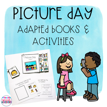 Picture Day Adapted Book and Activities