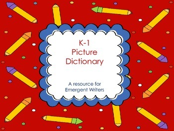 Picture Dictionary-Writing Resource for Emergent Writers