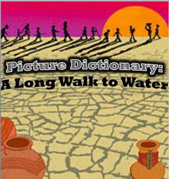 Picture Dictionary for A Long Walk to Water (editable)