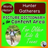 ESL Newcomer Activities  Picture Dictionary World History: Hunter Gatherers