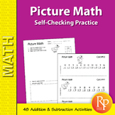 Picture Math: Fun, Self-Checking Addition & Subtraction Practice