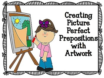 Creating Picture Perfect Prepositions with Artwork