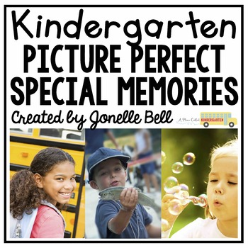 Picture Perfect Special Memories (A Kindergarten Narrative Writing Unit)