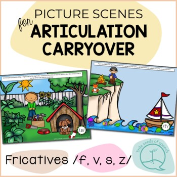 Picture Scenes for Targeting Speech Sounds in Conversations - Fricatives F V S Z