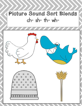 Picture Sound Sort Blends ch- sh- th- wh-
