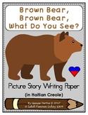 Picture Story Writing Paper: Brown Bear, Brown Bear? (Haitian Creole) (Haiti)