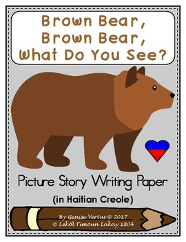 Picture Story Writing Paper: Brown Bear, Brown Bear? (Haitian Creole) (Haiti)