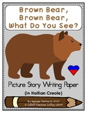 Picture Story Writing Paper: Brown Bear, Brown Bear? (Hait