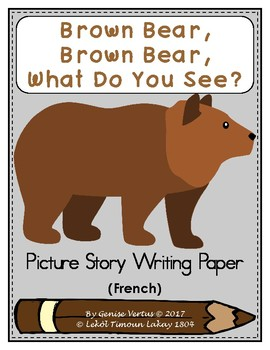 Picture Story Writing Paper: Brown Bear, Brown Bear, What Do You See? (French)