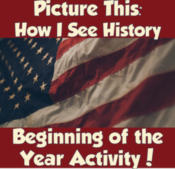 Picture This- How I See History (Great for Beginning of the Year!)