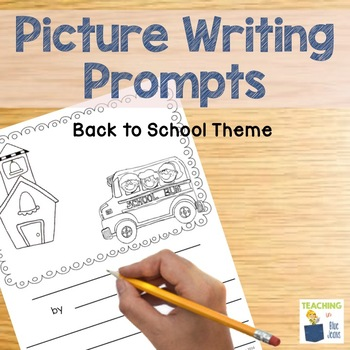 Picture Writing Prompts Back to School Edition