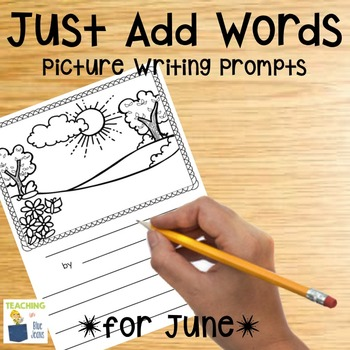 Picture Writing Prompts for June {End of Year Writing Center}
