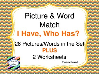 Picture and Word Match--I Have, Who Has? Game
