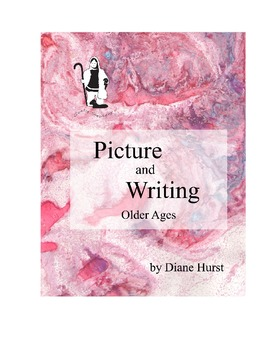 Picture and Writing: Older Ages