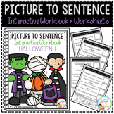 Picture to Sentence Interactive Workbook + Worksheets: Halloween