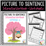 Picture to Sentence Interactive Workbook + Worksheets: Spring