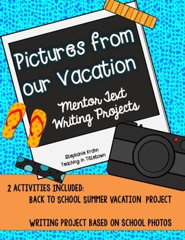 Pictures from our Vacation - Narrative Writing Projects