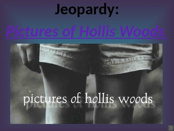 Pictures of Hollis Woods Jeopardy Game